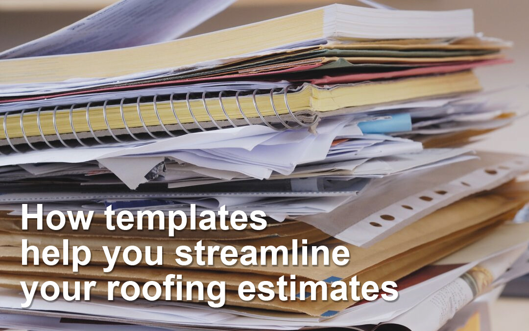 the benefits of using templates for roofing estimates jobflex