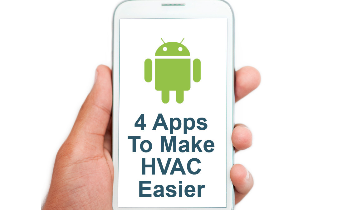 Four Amazing Free Android Mobile Apps for HVAC Contractors