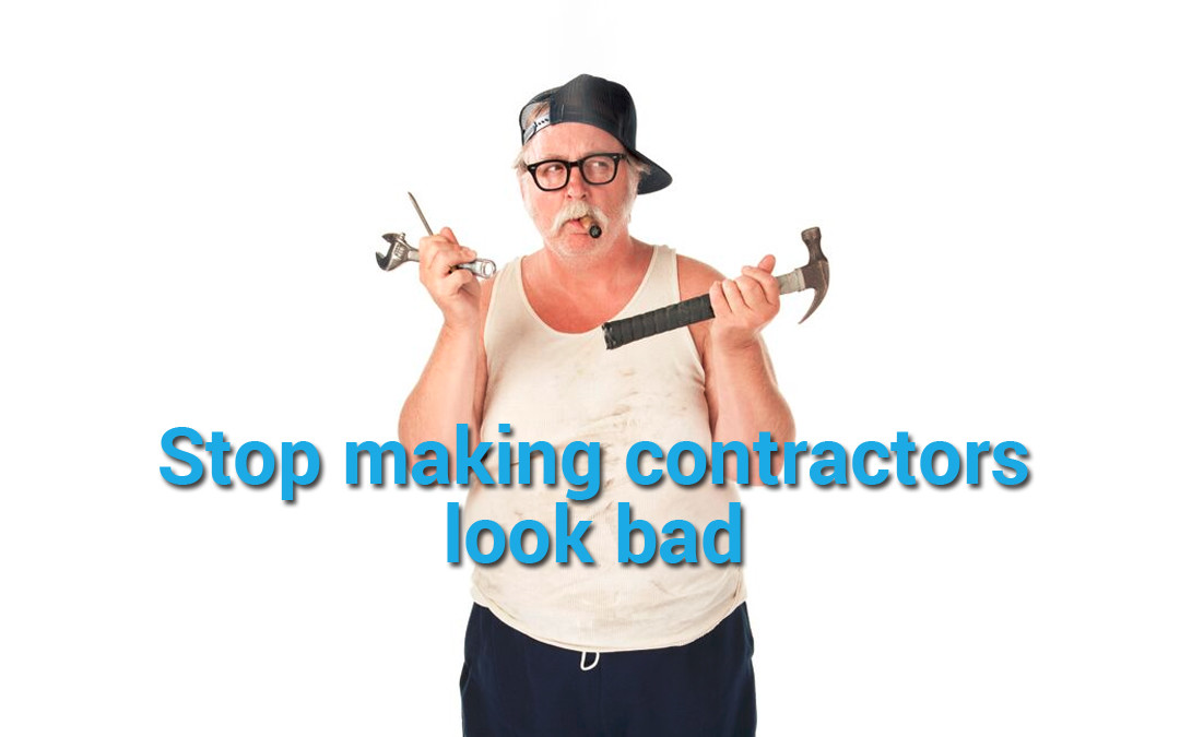 Signs Of A Bad Contractor And How Not To Be One | JobFLEX