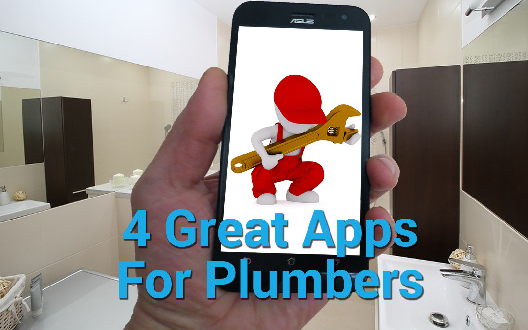 Four More Useful Apps for Plumbers