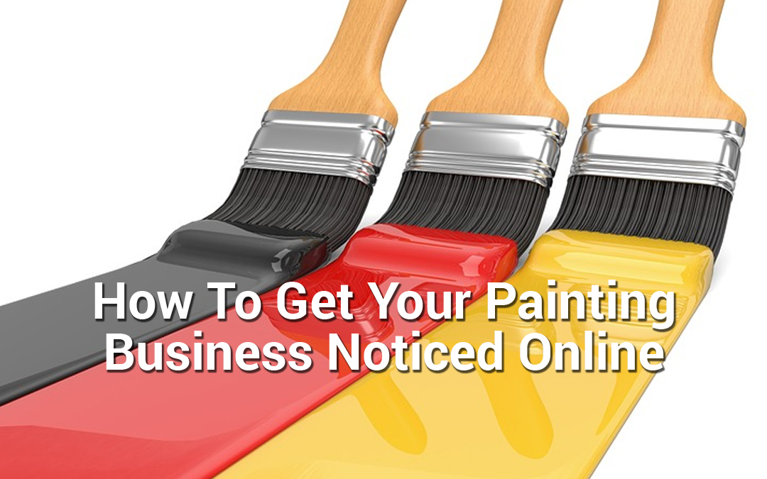 How To Make Your Painting Business Stick Out From The Crowd