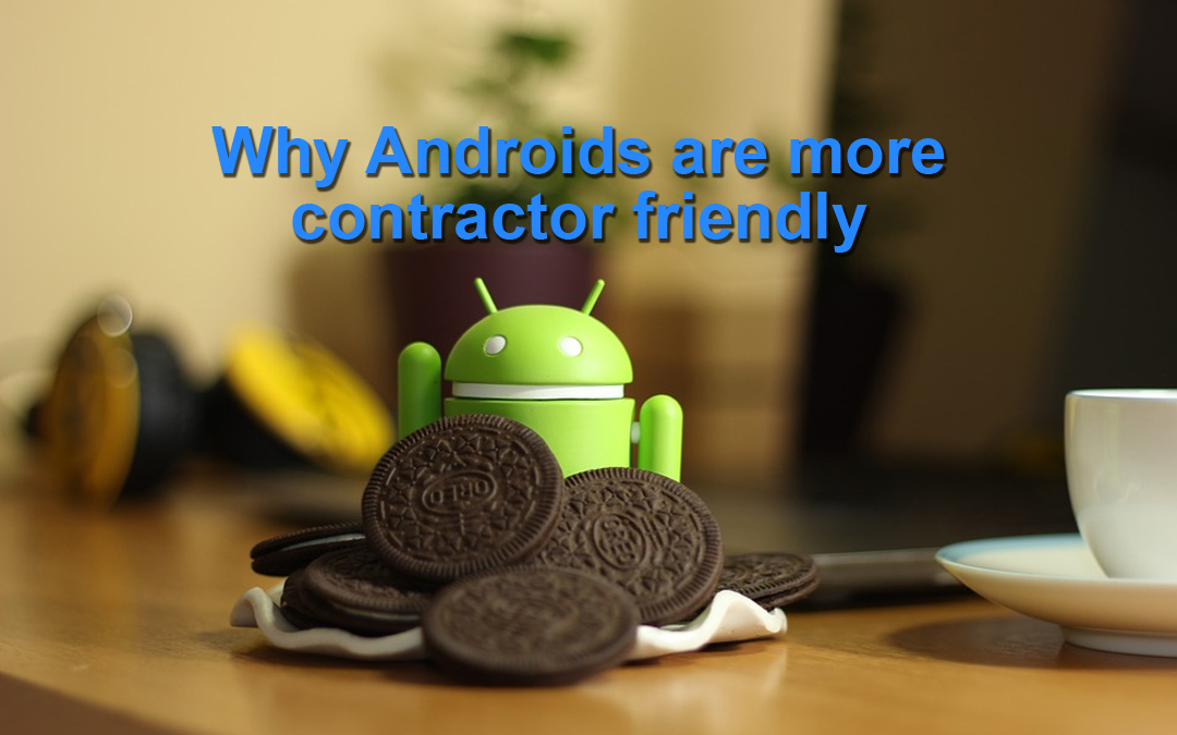 5 Reasons Why Contractors Choose Android Over iPhones