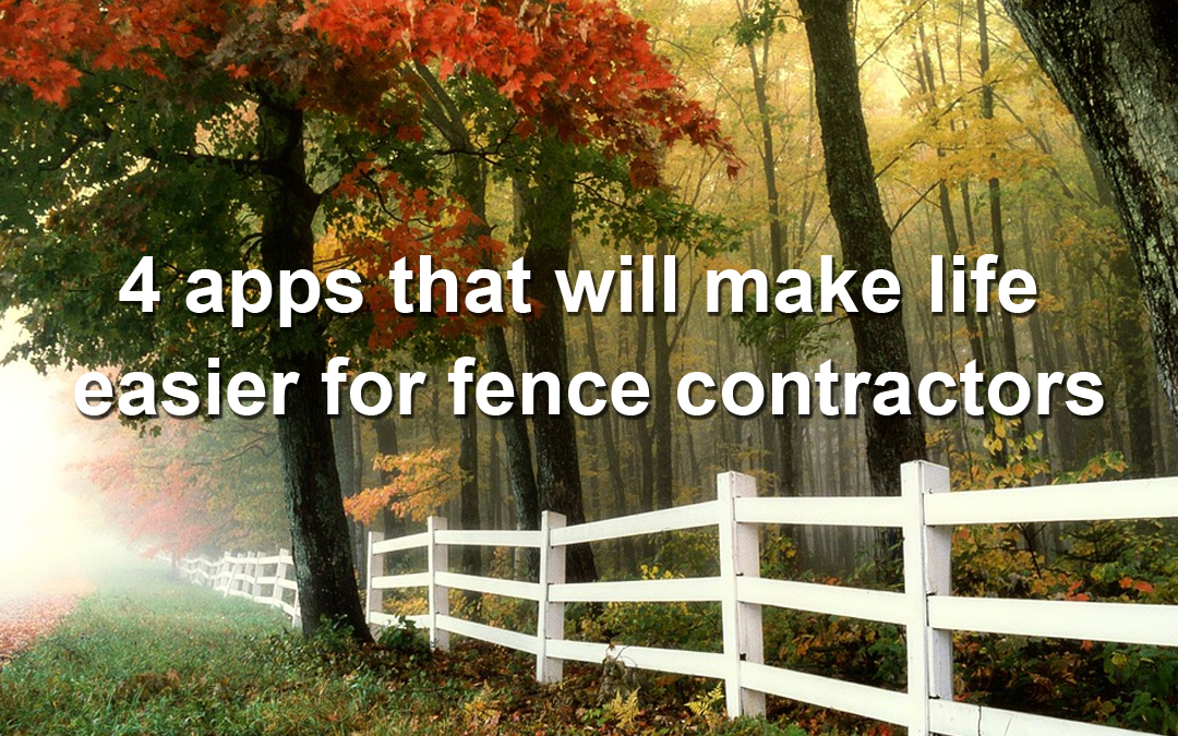 4 Great Apps for Fencing & Gate Contractors