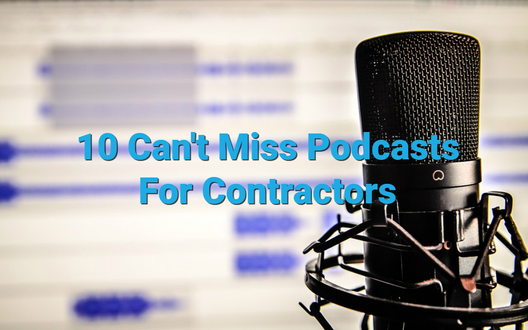 Ten Can't Miss Podcasts for Contractors