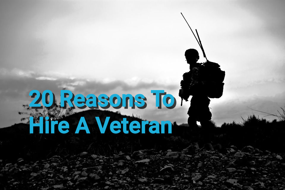 20 Benefits of Hiring Veterans for Your Contracting Business
