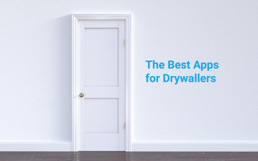 The Best Android Apps for Drywall Contractors